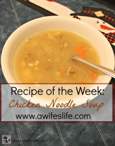 Delicious homemade chicken noodle soup on www.awifeslife.com