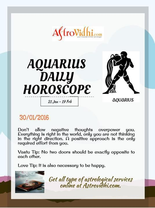 Get your Aquarius Daily Horoscope (30/01/2016). Read your daily Horoscope online Hindi/English at AstroVidhi.com