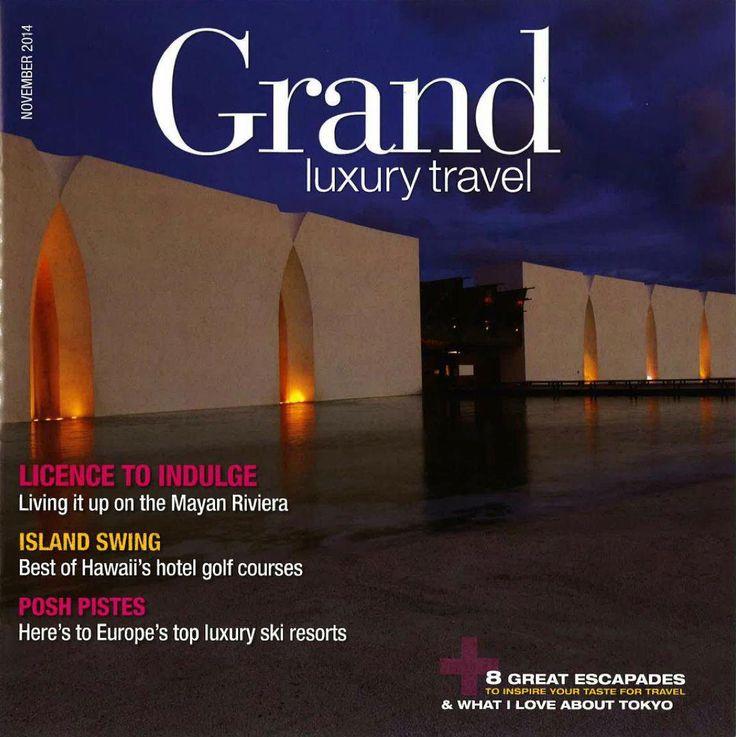 Гранд Велас Ривьера-Майя на обложке Grand Luxury Travel Magazine!  http://rivieramaya.grandvelas.com/russian/