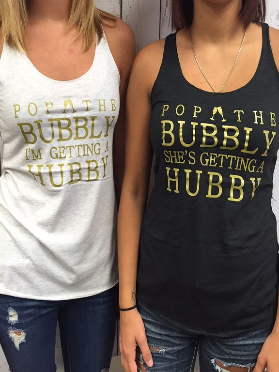 Pop the bubbly I'm Getting a hubby - Bridal Party Tank Tops  Get the champagne flowing for your bachelorette party in these super comfy tank tops