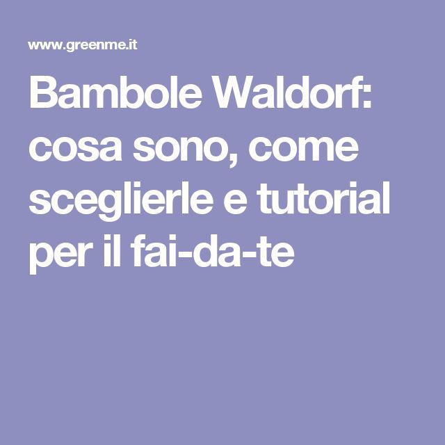 Bambole Waldorf: cosa sono, come sceglierle e tutorial per il fai-da-te