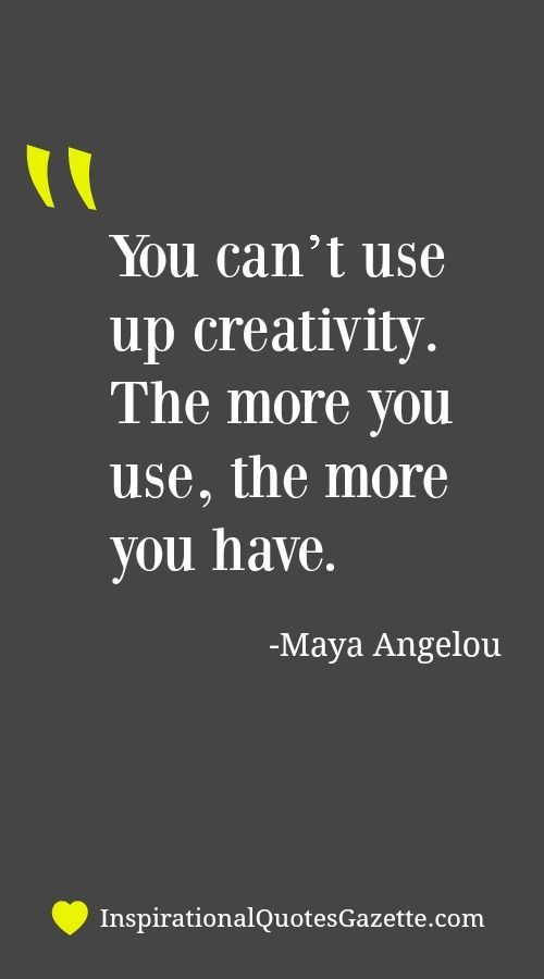 Inspirational Quote about Creativity - Visit us at http://InspirationalQuotesGazette.com for the best inspirational quotes!