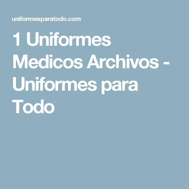 1 Uniformes Medicos Archivos - Uniformes para Todo