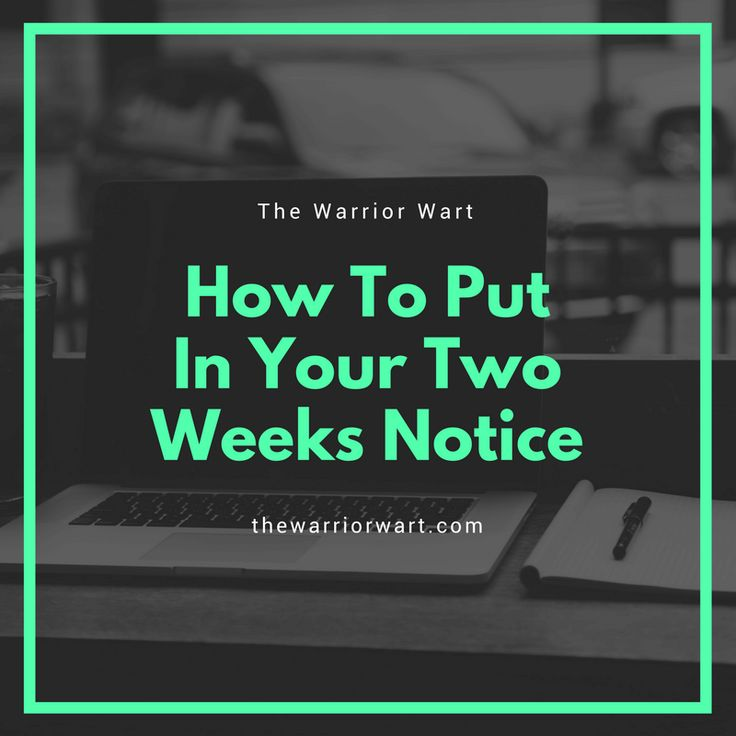 The  Best Two Weeks Notice Ideas On   Two Weeks