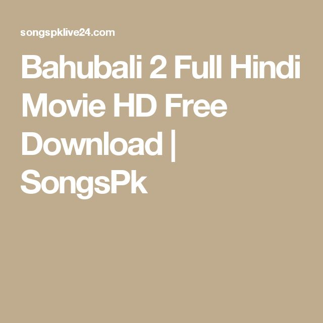 Bahubali 2 Full Hindi Movie HD Free Download | SongsPk -Watch Free Latest Movies Online on Moive365.to