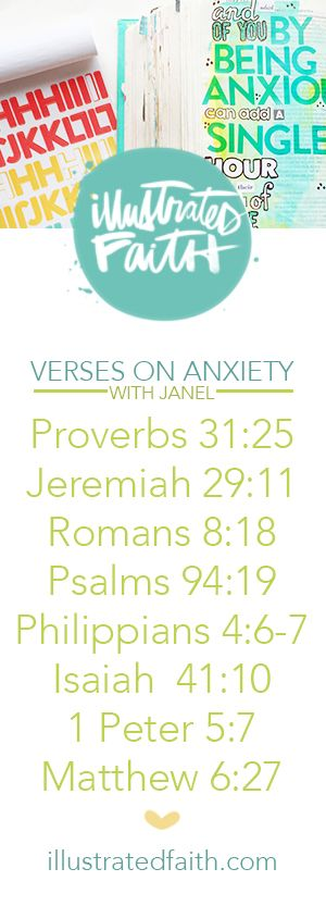 Verses on Anxiety and its opposite, FAITH.  By Janel & Her Bible via Illustrated Faith
