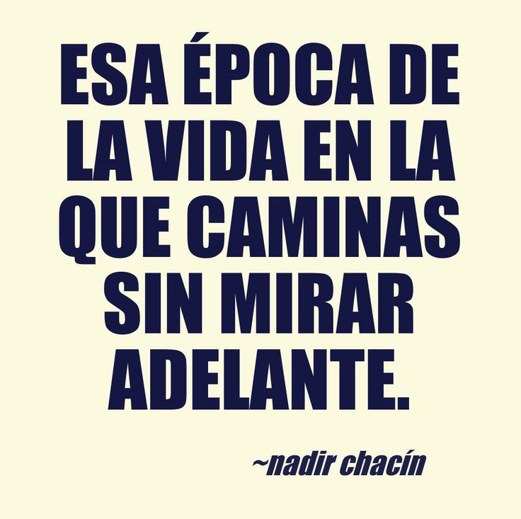 This quote courtesy of @Pinstamatic (http://pinstamatic.com) · #sersiendo #NadirChacin #MyGrammar #Frases #Quotes #Words #Palabras