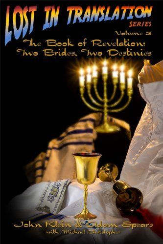 The Book of Revelation: Two Brides, Two Destinies (Lost in Translation) by John  Klein, http://www.amazon.com/dp/B007WMQJAO/ref=cm_sw_r_pi_dp_-I-4sb03WNQFT