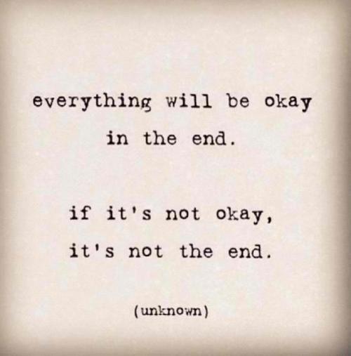物事は終わりにはうまく行く。うまく行っていないなら、まだ終わっていないだけ。