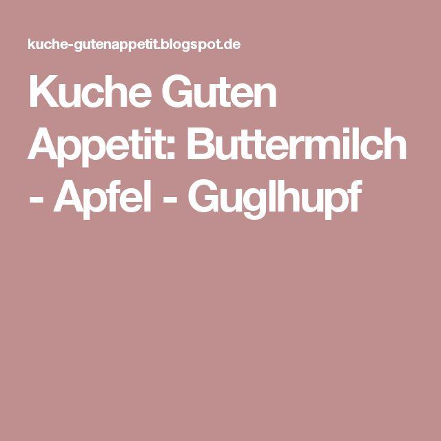 Kuche Guten Appetit: Buttermilch - Apfel - Guglhupf