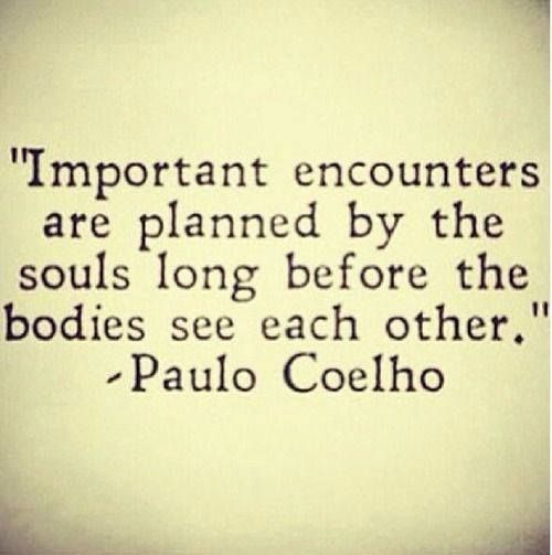It's an intriguing, and lovely thought. Travel to find your important encounter ^_~