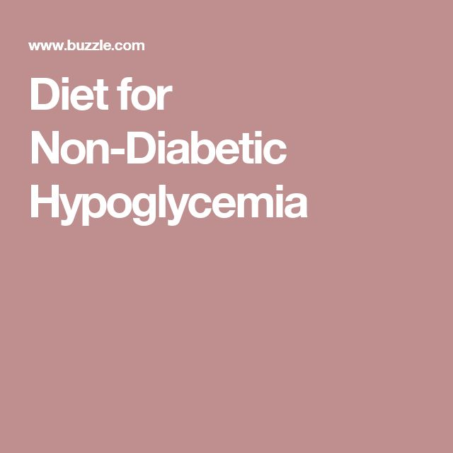Diet for Non-Diabetic Hypoglycemia