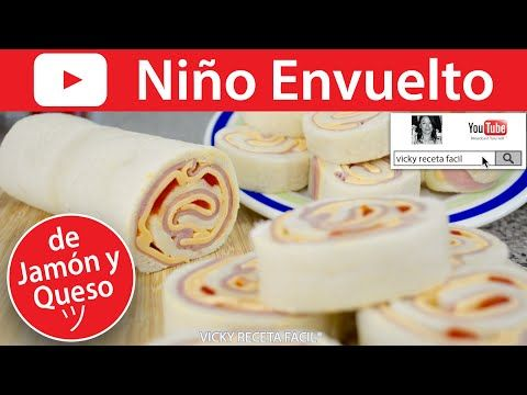NIÑO ENVUELTO DE JAMÓN Y QUESO O ROLLO DE SANDWICH   Vicky Receta Fácil - YouTube