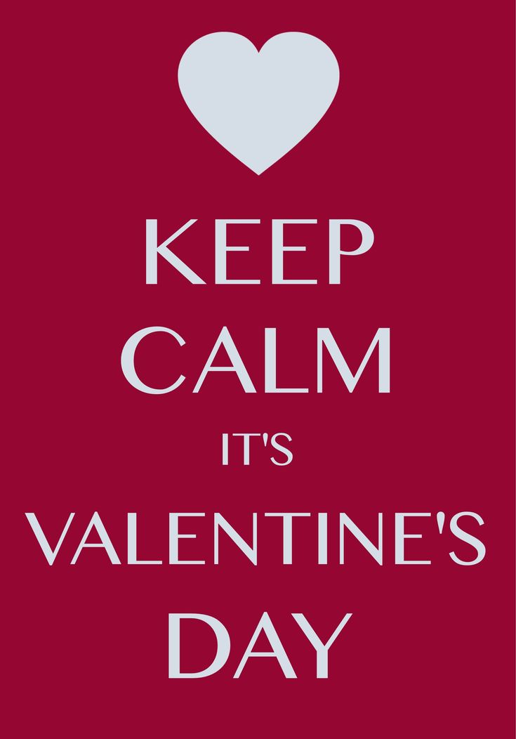 Keep Calm It's Valentine's Day / Created with Keep Calm and Carry On for iOS #keepcalm #Valentine'sDay