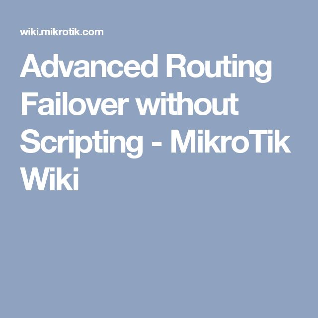 Advanced Routing Failover without Scripting - MikroTik Wiki