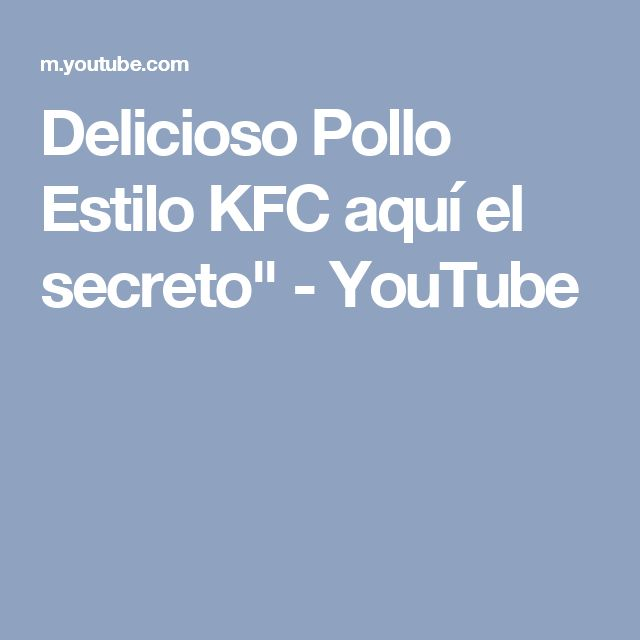 """Delicioso Pollo Estilo KFC aquí el secreto"""" - YouTube"""