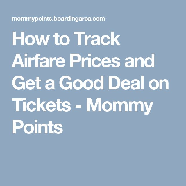 How to Track Airfare Prices and Get a Good Deal on Tickets - Mommy Points
