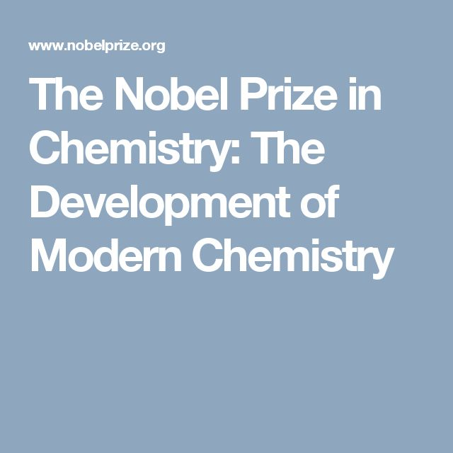 The Nobel Prize in Chemistry: The Development of Modern Chemistry