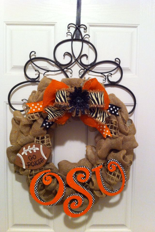 Oklahoma State Burlap Wreath...too bad I can't make one and hang it on my door. Pretty sure a certain somebody would take it down.
