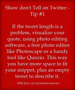 Do you Show Not Tell on Twitter? That's a guest post I wrote for Nicholas C. Rossis' blog with Twitter tips: http://nicholasrossis.me/2014/12/20/show-dont-tell-on-twitter/