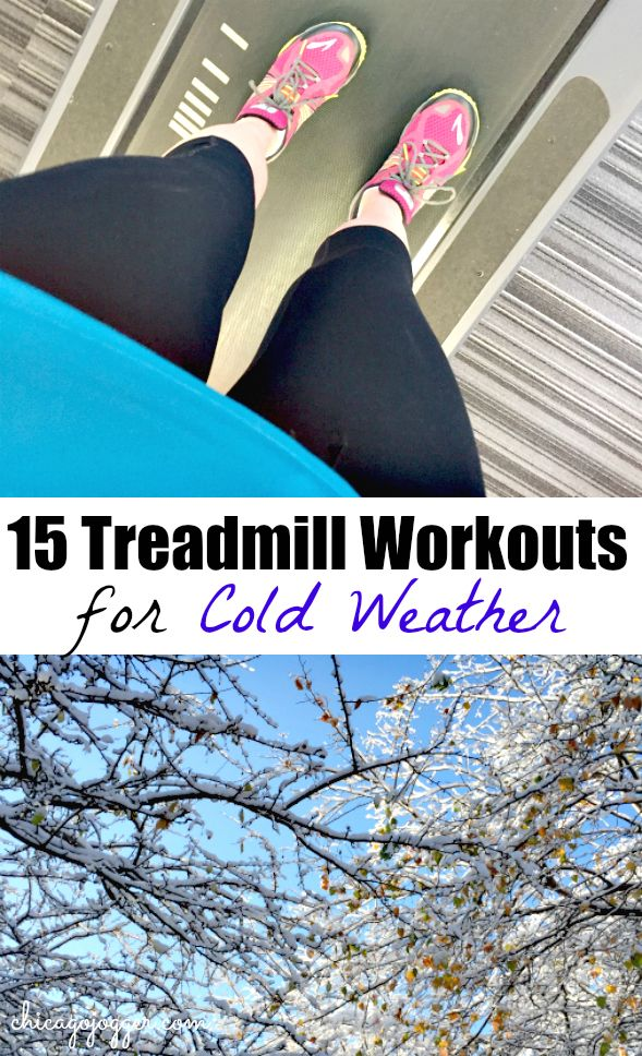 15 Treadmill Workouts for Cold Weather - keep running this season with this roundup of workouts   chicagojogger.com