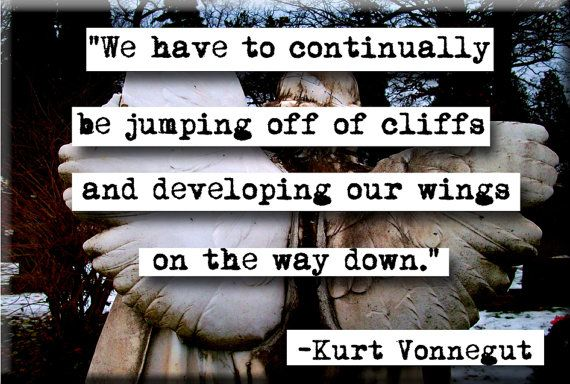 On the Way Down: Inspiration, Favorite Things, Development, Lockers Magnets, Wings Quotes, Deep Breath, Tattoo Quotes, Living, Kurt Vonnegut Quotes