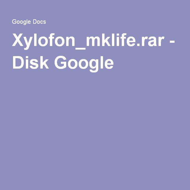 Xylofon_mklife.rar - Disk Google