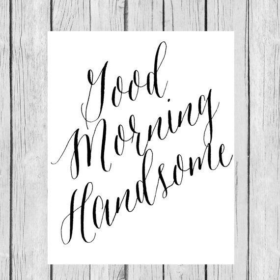 Good Morning Handsome  Master Bedroom  Black and by LoveandPrint, $4.00