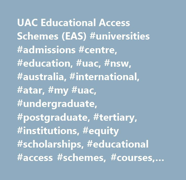 UAC Educational Access Schemes (EAS) #universities #admissions #centre, #education, #uac, #nsw, #australia, #international, #atar, #my #uac, #undergraduate, #postgraduate, #tertiary, #institutions, #equity #scholarships, #educational #access #schemes, #courses, #special #tertiary #admissions #test, #uac #guide, #applying, #resources…