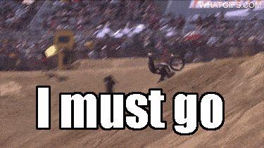 I must go funny cool images sport gifs sports gifs stunts stunt gifs motorcross sports bikes