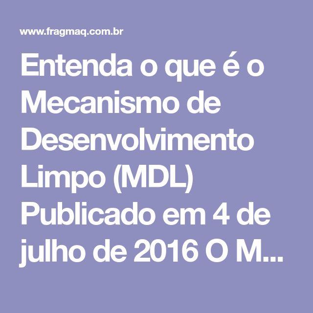 Entenda o que é o Mecanismo de Desenvolvimento Limpo (MDL) Publicado em 4 de julho de 2016       O Mecanismo de Desenvolvimento Limpo (MDL) é umainiciativa estabelecida pelo Protocolo de Kyoto — acordo internacional que foi assinado em 1997, assumindo o compromisso de reduzir a emissão de gases associados ao efeito estufa. Proposto pelo Brasil, o MDL pretende auxiliar os países desenvolvidos (considerados mais industrializados e poluidores) a atingirem a meta de diminuir em 5,2% a produção…