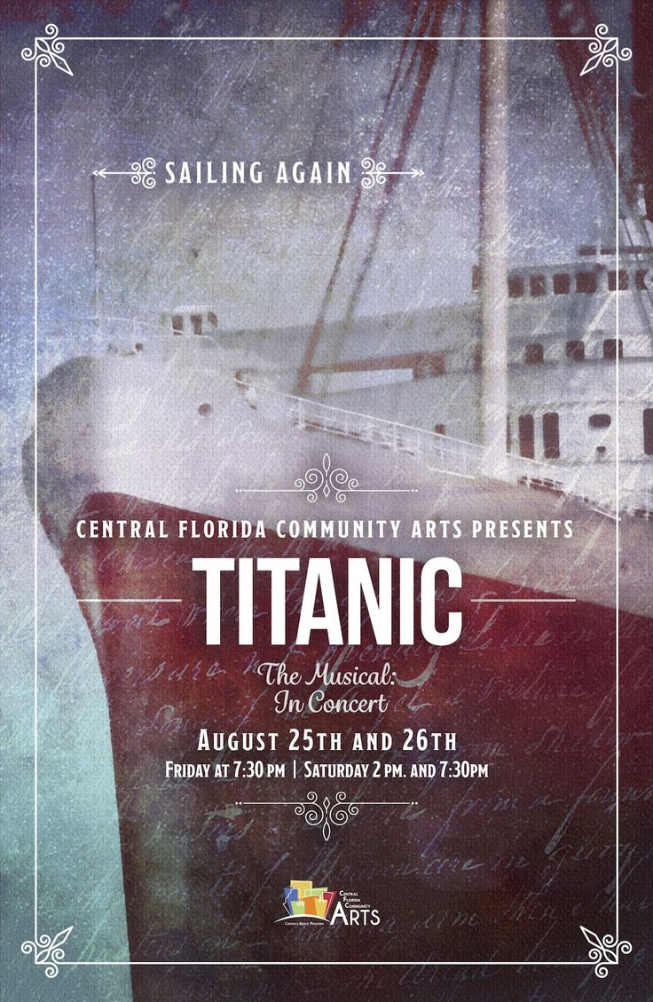 """Central Florida Community Arts presents the Tony Award-winning """"Titanic The Musical: In Concert,"""" featuring music and lyrics by Maury Yeston and a book by Peter Stone. Following the events of the ill-fated maiden voyage of the RMS Titanic, this musical captures the stories of the people on board the legendary ship, spanning across all classes and decks. This concert production will feature a stellar cast of local Central Florida actors, a nearly 100-voice choir, a 45-member orchestra and a…"""