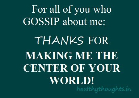 quotes about gossip   funny-quotes-gossip-thanks-for-making-me-the-center-of-your-world