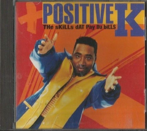 The Skills Dat Pay Da Bills, by Positive K