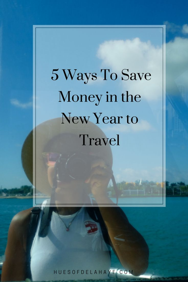 5 Ways To Save Money in the New Year to Travel