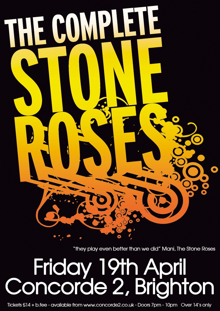 The Complete Stone Roses are one of the most successful covers bands in the UK & will be LIVE AT CONCORDE2 ON FRI 19TH APRIL.  Expect to hear all the hits, including 'Fools Gold', 'I Am The Resurrection' and 'I Wanna Be Adored' all just as recognisable now, as they were in the heyday of Madchester and the Hacienda, the cultural icons from which the original band were born.  Doors: 7pm - 10pm // Tickets: £14 ADV at www.concorde2.co.uk