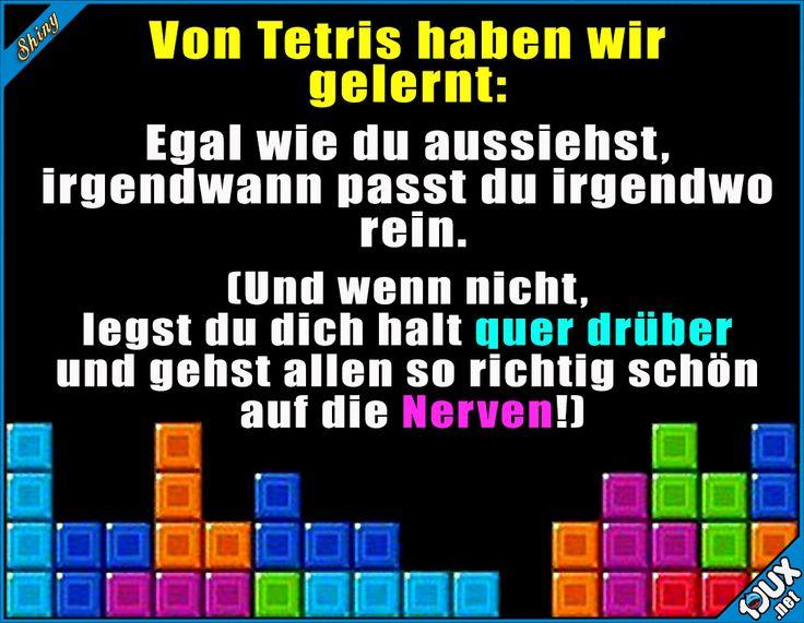 Einfach man selbst bleiben :)  Sprüche #sowahr #Sprüche #Tetris #GameBoy #bleibduselbst