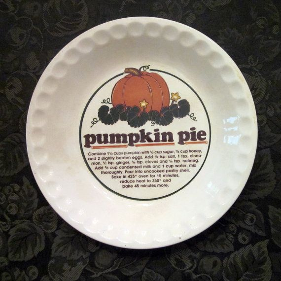 Vintage Pumpkin Pie Plate With Recipe - Thanksgiving & 20 best Pie plates images on Pinterest   Pie plate Dishes and Pies
