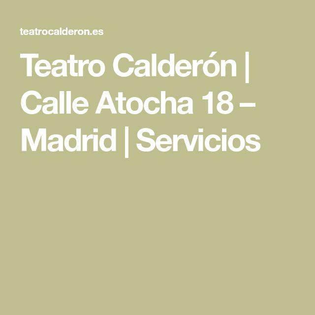 Teatro Calderón | Calle Atocha 18 – Madrid | Servicios