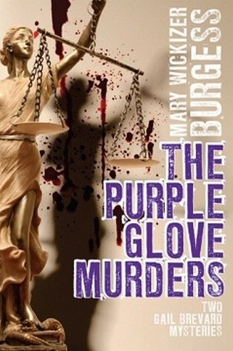 The Purple Glove Murders: Two Gail Brevard Mysteries, by Mary Wickizer Burgess (Paperback)