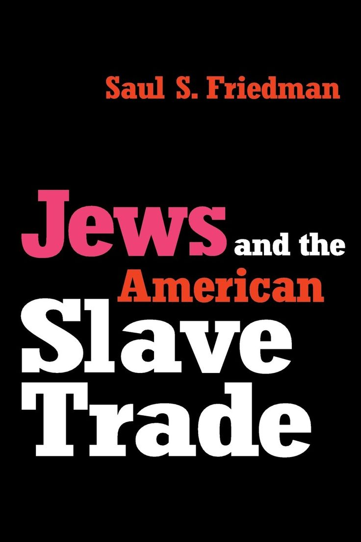 """Did Jews commit African American SLAVE TRADE Genocide or not? """"Jews & the American Slave Trade"""" bk 1999 by Jew Saul S. Friedman refutes this: only 0.3% traded by Jews • he simply fears the typical excuse of labeling all """"anti-semitism"""" in retaliation to Nation of Islam's 1991 allegation bk """"Secret Relationship between Blacks & Jews"""" which Jews consider """"pseudo-scholarship"""" (yet Jew historian Marc Raphael says opposite ; ) + """"modern Holocaust envy""""?! • others call Saul's bk highly racist…"""