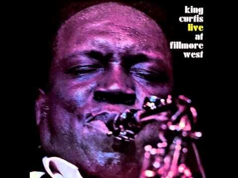 King Curtis - Memphis Soul Stew Live At Filmore West