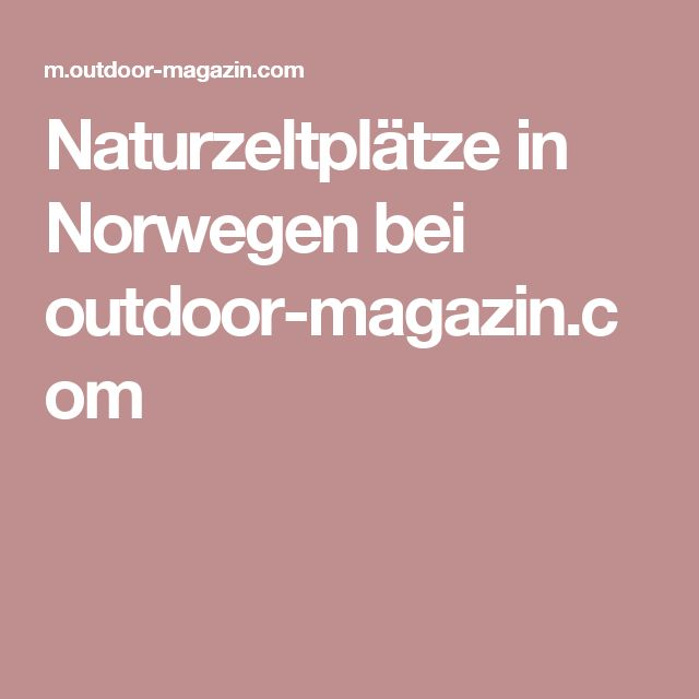 Naturzeltplätze in Norwegen bei outdoor-magazin.com