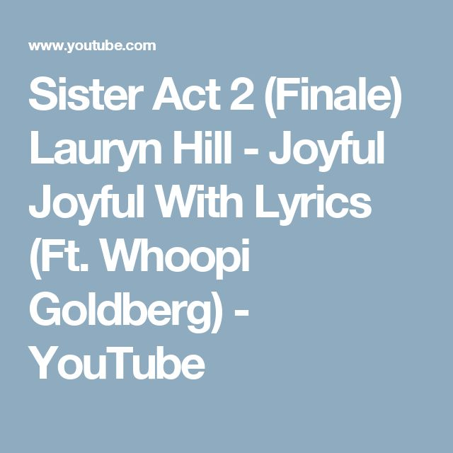 Sister Act 2 (Finale) Lauryn Hill - Joyful Joyful With Lyrics (Ft. Whoopi Goldberg) - YouTube