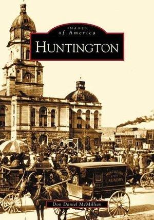 old Huntington, West Virginia ♥ my hometown ♥