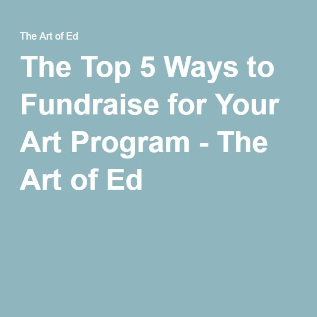 The Top 5 Ways to Fundraise for Your Art Program - The Art of Ed