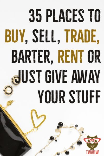 35 Places to Buy, Sell, Trade, Barter, Rent or Just Give Away Your Stuff