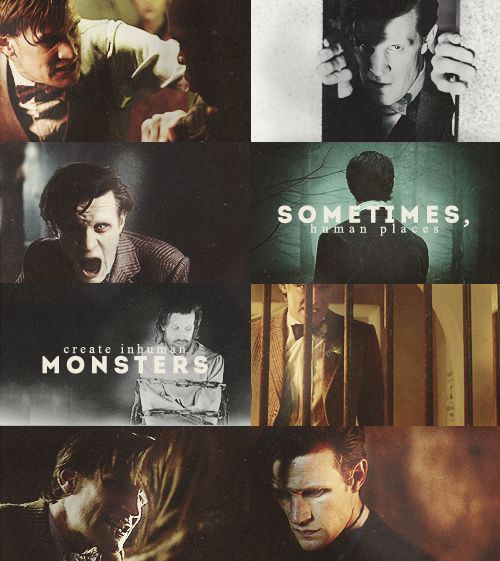 The Doctor: Sometimes, human places create inhuman monsters. #doctorwho