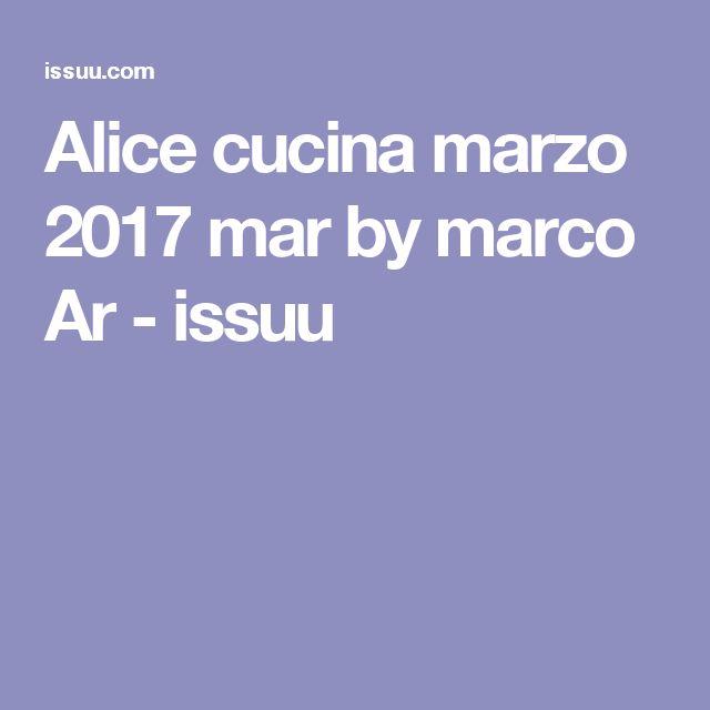 Alice cucina marzo 2017 mar by marco Ar  - issuu