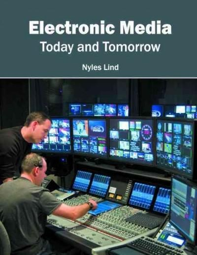 Electronic Media: Today and Tomorrow